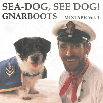 Gnarboots - Sea-Dog, See Dog! Mixtape vol. 1