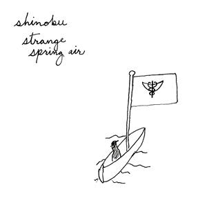 Shinobu - Strange Spring Air