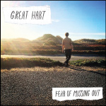 Great Hart - Fear of Missing Out Tape