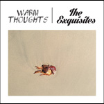 Warm Thoughts - Exquisites split 7-inch