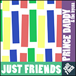 Just Friends - Prince Daddy and the Hyena split 7inch